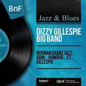 Norman Granz Jazz: Bain... Humour... Et... Gillespie (Mono Version)