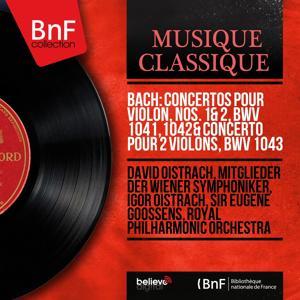Bach: Concertos pour violon, Nos. 1 & 2, BWV 1041, 1042 & Concerto pour 2 violons, BWV 1043 (Stereo Version)