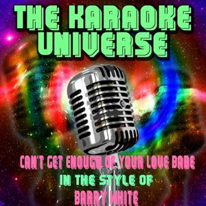 Can't Get Enough of Your Love, Babe (Karaoke Version) [In the Style of Barry White]
