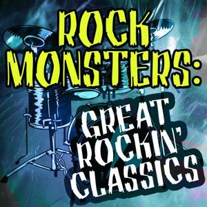 Rock Monsters: Great Rockin' Classics