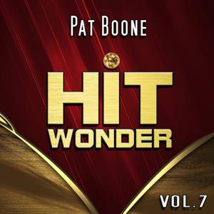 Hit Wonder: Pat Boone, Vol. 7