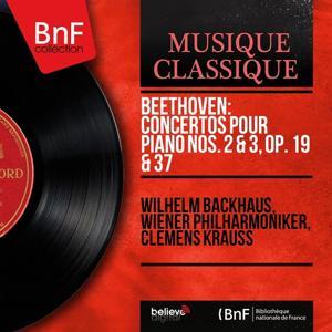 Beethoven: Concertos pour piano Nos. 2 & 3, Op. 19 & 37 (Mono Version)