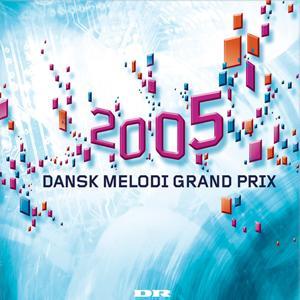 Dansk Melodi Grand Prix 2005