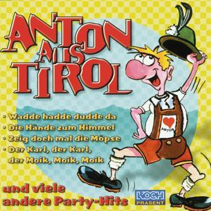 Anton aus Tirol - Wadde hadde du