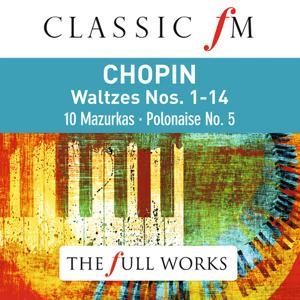 Chopin Waltzes (Classic FM: The Full Works)