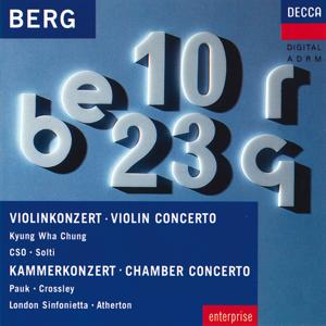 Berg: Violin Concerto; Chamber Concerto