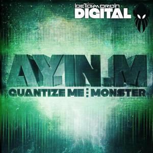 Quantize Me / Monster
