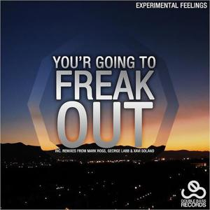 You'r Going To Freak Out EP