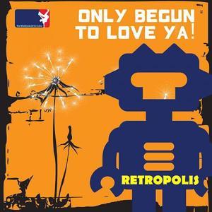 Only Begun To Love Ya!