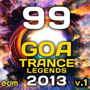 99 Goa Psy Trance Legends 2013, Vol. 1 (Psychedelic Trance, Progressive, Fullon, Hard, Night, Dark)