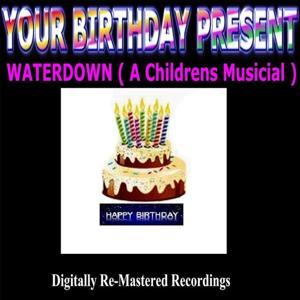 Your Birthday Present - Waterdown