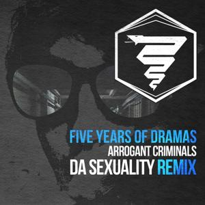 Five Years of Dramas (Da Sexuality Remix)
