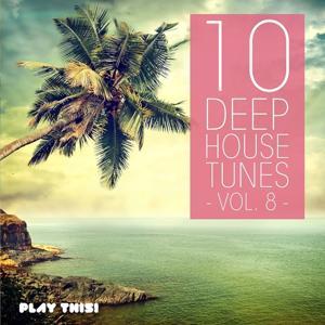 10 Deep House Tunes, Vol. 8