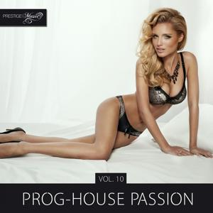 Prog-House Passion, Vol. 10
