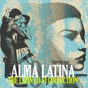 Alma Latina (The Latin Lo Fi Collection)