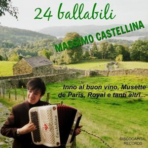 24 ballabili (Inno al buon vino, Musette de Paris, Royal e tanti altri...)