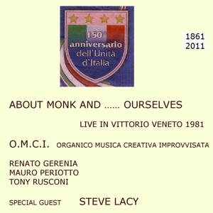 About Monk and… Ourselves: Live in Vittorio Veneto 1981 (Edizione per il 150° Anniversario dell'Unità d'Italia 1861-2011)