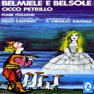 Belmiele e Belsole: Fiabe italiane raccolte e trascritte da Italo Calvino, adattamenti di A. Virgilio Savona