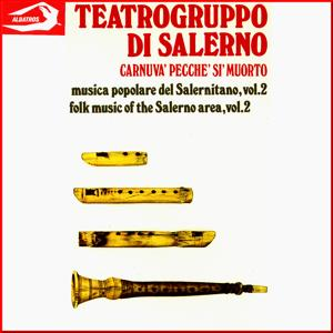 Carnuvà pecchè si' muorto - Musica popolare del salernitano Vol. 2: Folk Music of the Salerno Area