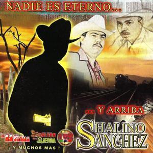 Nadie Es Eterno Y Arriba Shalino Sanchez