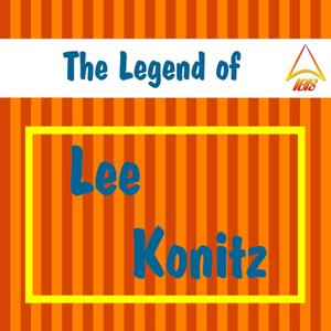 The Legend of Lee Konitz