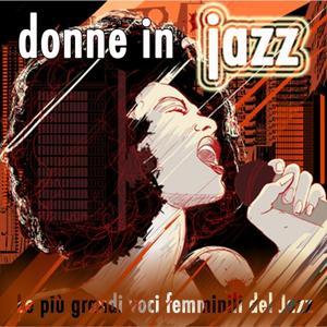 Donne in jazz (Le più grandi voci femminili del jazz)