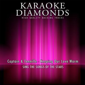 Keeping Our Love Warm (Karaoke Version) [Originally Performed By Captain & Tennille]