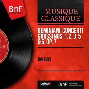 Geminiani: Concerti grossi Nos. 1, 2, 3, 5 & 6, Op. 7 (Mono Version)