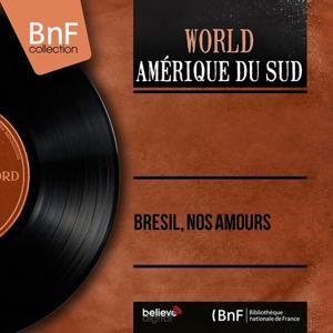 Brésil, nos amours (Mono version)