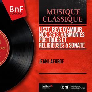 Liszt: Rêve d'amour Nos. 2 & 3, Harmonies poétiques et religieuses & Sonate (Mono Version)