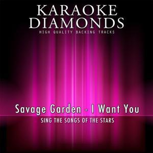 I Want You (Karaoke Version) [Originally Performed By Savage Garden]