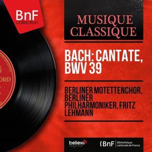 Bach: Cantate, BWV 39 (Mono Version)