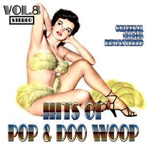 Hits of Pop & Doo Woop, Vol. 8 (Oldies Remastered)