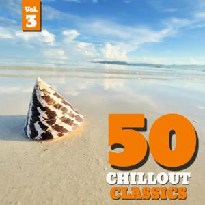 50 Chillout Classics, Vol. 3 (Best of Smooth Lounge, Chillout, Ambient & Lounge Classics to Relax)