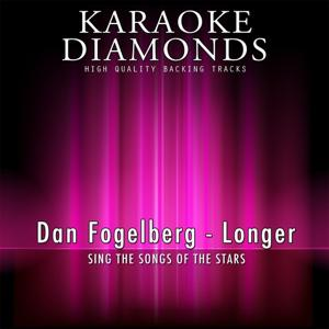 Longer (Karaoke Version) [Originally Performed By Dan Fogelberg]