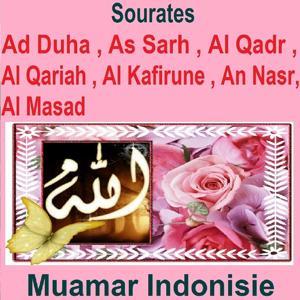 Sourates Ad Duha, As Sarh, Al Qadr, Al Qariah, Al Kafirune, An Nasr, Al Masad (Quran - Coran - Islam)