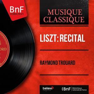 Liszt: Récital (Mono Version)