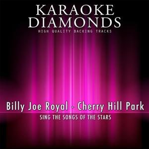Cherry Hill Park (Karaoke Version) [Originally Performed By Billy Joe Royal]