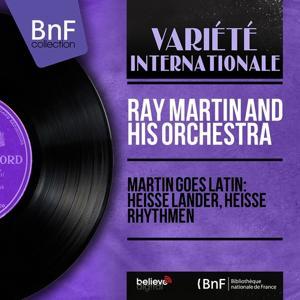Martin Goes Latin: Heisse Lander, Heisse Rhythmen (Stereo Version)