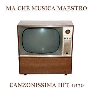 Ma che musica maestro (Canzonissima Hit 1970)