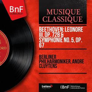 Beethoven: Leonore III, Op. 72b & Symphonie No. 5, Op. 67 (Mono Version)