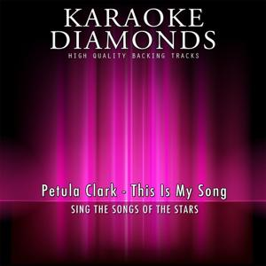 This Is My Song (Karaoke Version) [Originally Performed By Petula Clark]