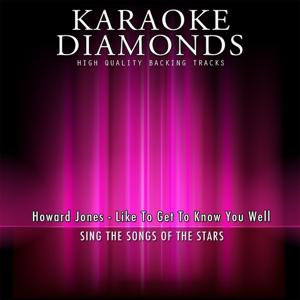 Like to Get to Know You Well (Karaoke Version) [Originally Performed By Howard Jones]