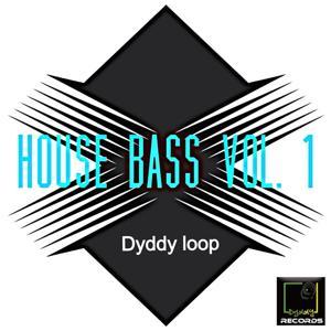 House Bass, Vol. 1 (Dyddy Loop)