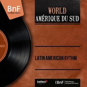 Latin American Rythm (Mono Version)
