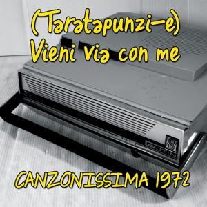 Taratapunzi-e (Vieni via con me - Canzonissima 1972)