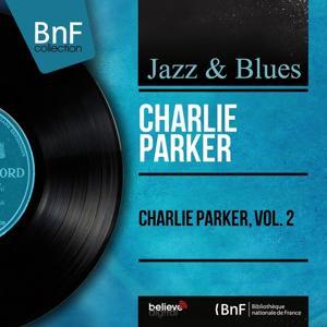 Charlie Parker, Vol. 2 (Mono Version)