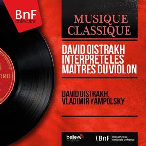 David Oistrakh interprète les maîtres du violon (Mono Version)