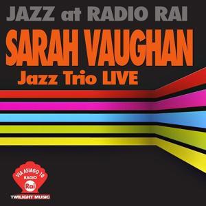 Jazz At Radio Rai: Sarah Vaughan & Jazz Trio Live (Via Asiago 10)