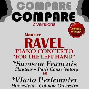 Ravel: Piano Concerto for the Left Hand, Samson François vs. Vlado Perlemuter (Compare 2 Versions)